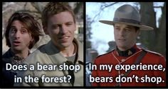 April 26, March, Due South, Bear Shop, Believe, Handsome, Canada, Fire, Humor