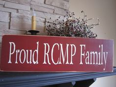 NEW Proud RCMP Family Primitive Rustic by PrimitiveExpressions, $18.00 I Am Canadian, Police Life, Blue Bloods, Family Signs, New Me, My Hero, Primitive, Great Gifts, Husband