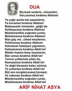 Biz, kısık sesleriz... Minareleri, Sen, ezansız bırakma, Allah'ım! Ya çağır şurda bal yapanlarını, Ya kovansız bırakma, Allah'ım! ...