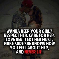 This is why so many guys lose the girl! If she isn't happy and loved how can she love and adore you?