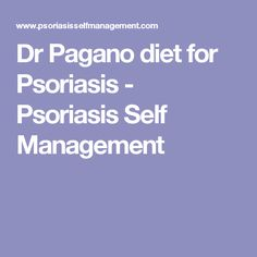 Dr Pagano diet for Psoriasis - Psoriasis Self Management