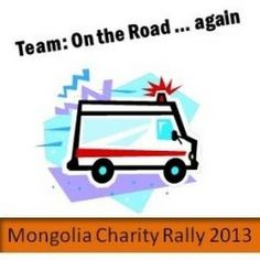 Team: 'On the Road .. again' taking part in the 2013 Mongolia Charity Rally