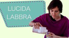 Lucidalabbra naturale fatto in casa - Lucia Cuffaro