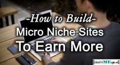 Micro Niche Sites To Make Money