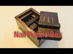 Nail Puzzle Box: 20 Steps (with Pictures)