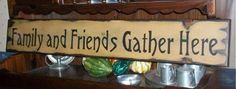 Primitive LG Wood Sign - Family & Friends Gather Here | CreekSideCountry - Folk Art & Primitives on ArtFire