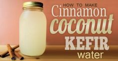Cinnamon Coconut Kefir Water