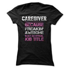 (Tshirt Top Tshirt Fashion) Awesome Caregiver Shirt  Coupon 10%