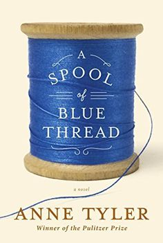 A Spool of Blue Thread: A novel by Anne Tyler, http://www.amazon.com/dp/B00MSS0WVY/ref=cm_sw_r_pi_dp_vGH4ub08HW3XC