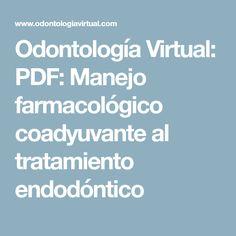 Odontología Virtual: PDF: Manejo farmacológico coadyuvante al tratamiento endodóntico
