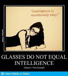 They equal poor eyesight.