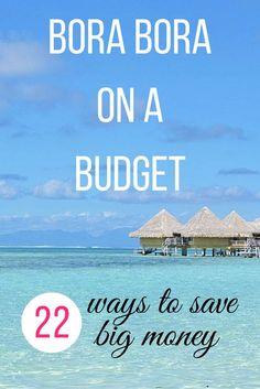 Bora Bora on a Budget >> 22 ways to make your dream trip more attainable. <3   www.apassionandapassport.com