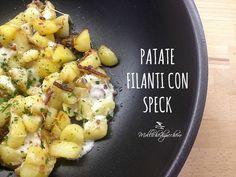 #patate #filanti con #speck - Mollichedizucchero