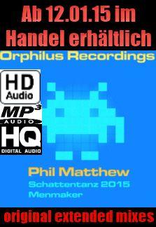 Neue Produktion im Handel 2015 - Phil Matthew - Schattentanz 2015 & Menmaker
