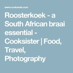 Roosterkoek - a South African braai essential - Cooksister | Food, Travel, Photography