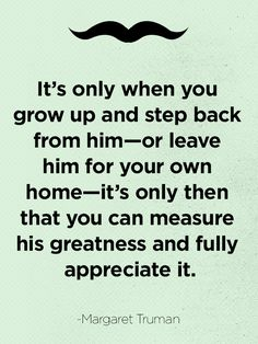 Best Father's Day Quotes - Good Quotes About Being a Dad - Good Housekeeping(Step Quotes Father) Best Fathers Day Quotes, Fathers Day Poems, Father Quotes, Dad Quotes, Quotable Quotes, Quotes For Him, Family Quotes, Funny Quotes, Qoutes