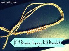 Ten June: DIY Braided Hexagon Bolt Bracelet Tutorial