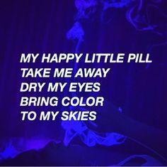 Happy little pill by Troye Sivan TRXYE