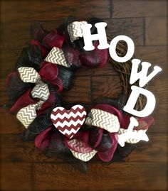 "Texas Aggie themed ""Howdy"" Wreath ~ Kathy Goss this is for yall! Wreath Crafts, Diy Crafts, Aggie Football, Football Season, M Craft, Texas A&m, Mesh Wreaths, Have Time, Floral Design"