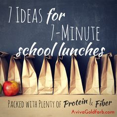 7 Ideas for 7-Minute School Lunches packing plenty of fiber & protein  AvivaGoldfarb.com