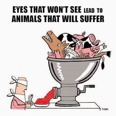 Open your eyes to the cruelty of factory farming. Please go vegan
