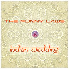 The Funny Laws in Indian Weddings! ------------------------------- I. It HAS TO rain if the wedding is outdoors ------ II. The more EXPENSIVE the bridal trousseau, the more the chance of it getting DAMAGED ------ III. Stain causing liquids HAVE TO spill on your wedding dress ------ IV. The wedding pimple, seen ONLY ON wedding day ------ V. The less ARRANGEMENTS you have made, the more the number of GUESTS ------ VI. The nearest #guests are ALWAYS the ones to arrive last…