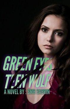 Green eyes [ Teen Wolf ] (på Wattpad)http://w.tt/1Pzy1kh #Fanfiction #amwriting #wattpad