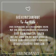 Visual Statements®️ Frühlingsanfang - To do Liste - Einen Blumenkranz aus Gänseblümchen binden, mit den Lieblingsmenschen picknicken, über Blumenwiesen tanzen, mit der Sonne um die Wette strahlen, Wolken beim Vorbeiziehen beobachten, Frühlingsgefühle genießen. Sprüche / Zitate / Quotes / Lieblingsmensch / Freundschaft / Beziehung / Liebe / Familie / tiefgründig / lustig / schön / nachdenken