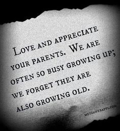 127 Best Love Your Parents Images On Pinterest Quote Life Quotes