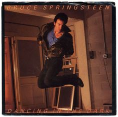 """Dancing In The Dark"" - Bruce Springsteen"