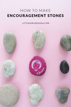 Encouragement Stones - Learn how writing out words on simple stones can do a transforming work in your life. Words really do have power. @ littlegirldesigns.com