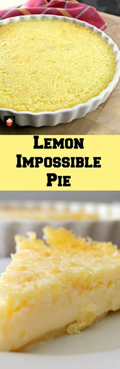 Lemon Impossible Pie! Incredibly easy to make and the flavor is amazing!  This taste best if made ahead and chilled overnight.