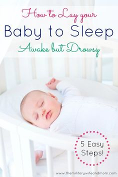 Laying your #baby to sleep awake, but drowsy is the number one #tip to help your baby #sleep through the night. Here's a step by step on how to do it!