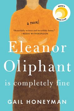 """NEW YORK TIMES BESTSELLERA Reese Witherspoon Book Club Pick""""Beautifully written and incredibly funny, Eleanor Oliphant Is Completely Fine is about the importance of friendship and human connection. Book Club List, Book Club Books, Book Lists, The Book, Books To Read, My Books, Book Clubs, Book Nerd, Feel Good Books"""