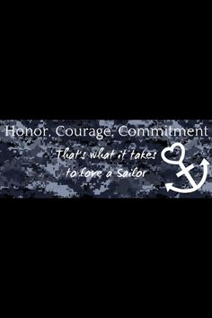 Honor, Courage, Commitment. A creed not just the sailors follow.
