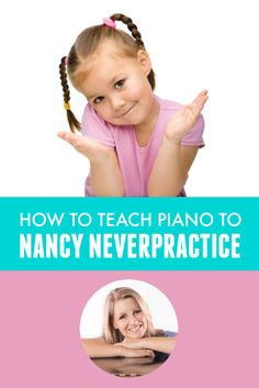 """We all have them! Piano students who don't practice can really drag you down. Here's how to turn it around for """"Nancy Neverpractice"""" #ArmYourSelfWithKnowledge #UpThosePracticeHours #HappinessIsPracticingStudents"""