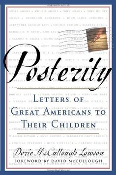 Posterity: LETTERS OF GREAT AMERICANS TO THEIR CHILDREN di David McCullough e altri, http://www.amazon.it/dp/038550330X/ref=cm_sw_r_pi_dp_MlPPtb1K1C5PC