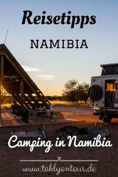 #Erfahrungen • #Planungshilfe • viele Tipps und Hilfestellungen für #Camping in #Namibia. Gastartikel von #Dinkyland
