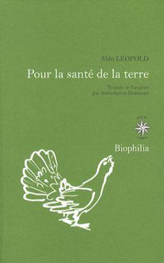 Pour la santé de la terre / Aldo Leopold, 2014 http://bu.univ-angers.fr/rechercher/description?notice=000800388