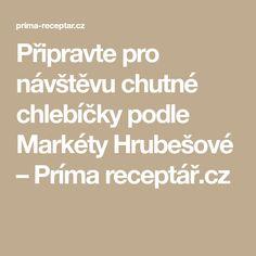 Připravte pro návštěvu chutné chlebíčky podle Markéty Hrubešové – Príma receptář.cz Math Equations