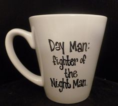 DAY Man FIGHTER of the NIGHT Man Mug inspired by TheMugglyDuckling, Wish the shipping to Canada was a bit cheaper :(