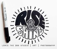 8x8 sharpie drawing // by Emma Vande Voort // Instagram @lewisthedogstudio // rise and shine // sharpie art // sharpie designs // sharpie quotes // motivational quotes // sunshine // rise and shine quote // black and white // design by hand // hand drawn // retro vintage home décor //