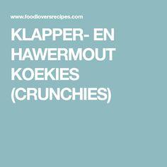 KLAPPER- EN HAWERMOUT KOEKIES (CRUNCHIES)