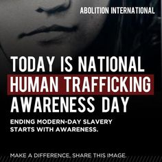 Today is National Human Trafficking Awareness Day