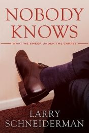 Nobody Knows by Larry Schneiderman - OnlineBookClub.org Book of the Day! @OnlineBookClub
