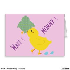 Wait! Mommy! Greeting Card