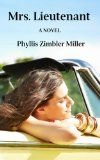 Mrs. Lieutenant by Phyllis Zimbler Miller is now available at http://authorshout.com/cover-wall/