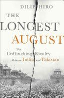 October New Arrival: The longest August : the unflinching rivalry between India and Pakistan / Dilip Hiro
