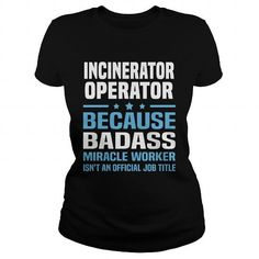 Incinerator Operator #jobs #tshirts #INCINERATOR #gift #ideas #Popular #Everything #Videos #Shop #Animals #pets #Architecture #Art #Cars #motorcycles #Celebrities #DIY #crafts #Design #Education #Entertainment #Food #drink #Gardening #Geek #Hair #beauty #Health #fitness #History #Holidays #events #Home decor #Humor #Illustrations #posters #Kids #parenting #Men #Outdoors #Photography #Products #Quotes #Science #nature #Sports #Tattoos #Technology #Travel #Weddings #Women