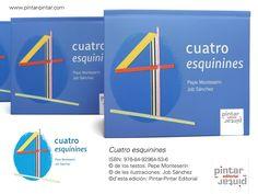 """""""Cuatro esquinines"""" - ISBN: 978-84-92964-53-6 © de los testos: Pepe Monteserín © de les ilustraciones: Job Sánchez © d'esta edición: Pintar-Pintar Editorial Editorial, Diagram, Chart, Illustrations"""